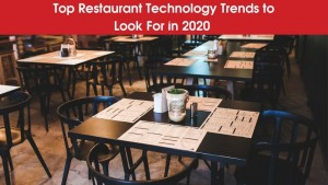 Top Restaurant Technology Trends to Look For in 2020